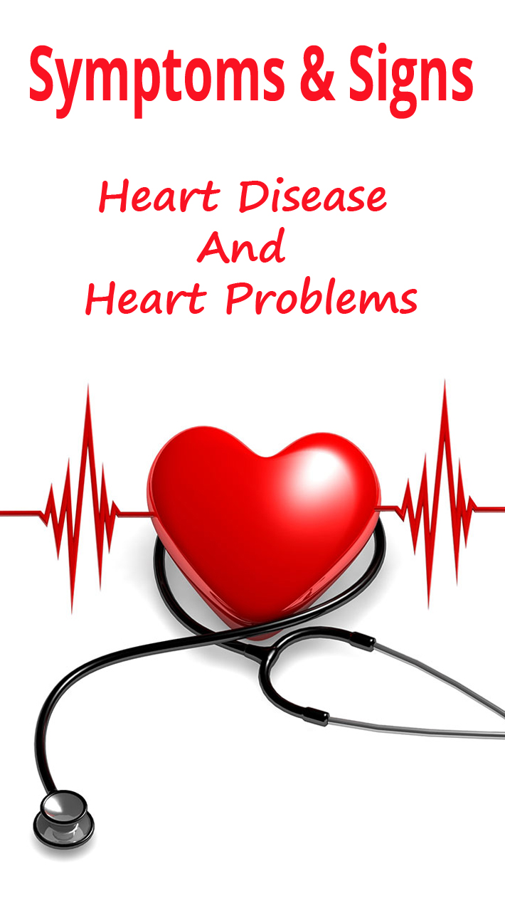 Symptoms & Signs: Heart Disease And Heart Problems