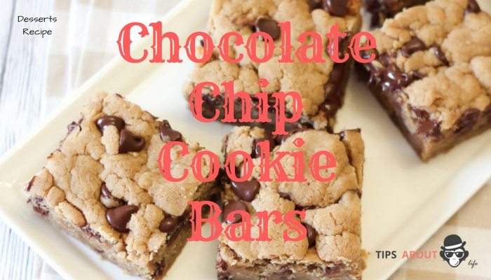 Chocolate Chip Cookie Bars – Desserts Recipe