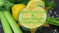 Clean Your Liver & Lose Weight In Under 3 Days!