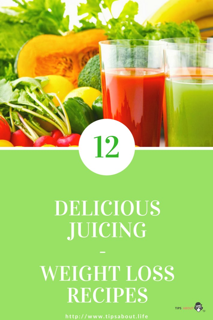 12 DELICIOUS JUICING  -  WEIGHT LOSS RECIPES
