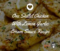 One Skillet Chicken With Lemon Garlic Cream Sauce Recipe
