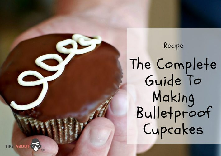 The Complete Guide To Making Bulletproof Cupcakes – Recipe