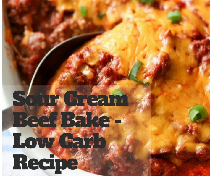Sour Cream Beef Bake – Low Carb Recipe