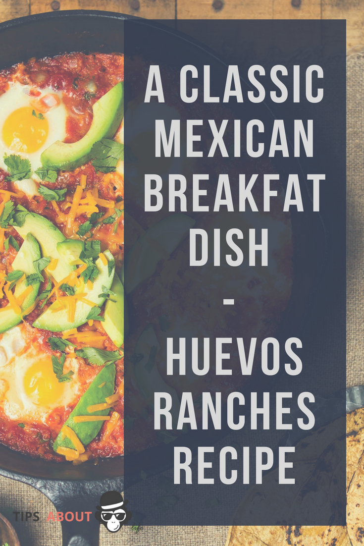 A Classic Mexican Breakfast Dish - Huevos Rancheros Recipe