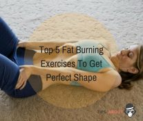 Top 5 Fat Burning Exercises To Get Perfect Shape