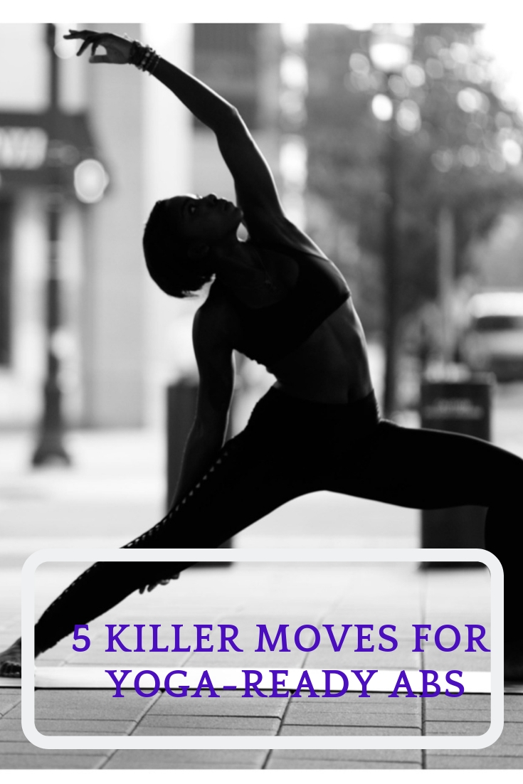 5 Killer Moves For Yoga-Ready Abs