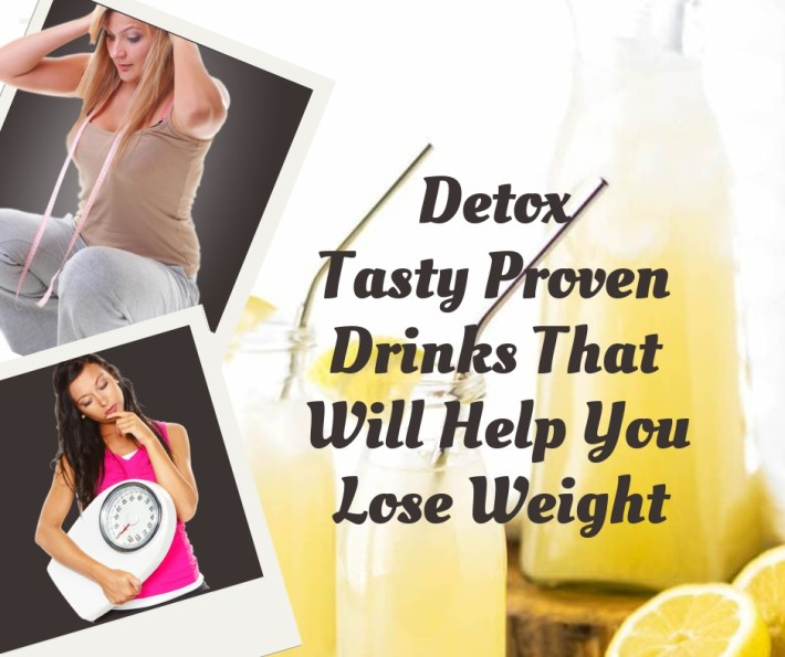 Detox – Tasty Proven Drinks That Will Help You Lose Weight