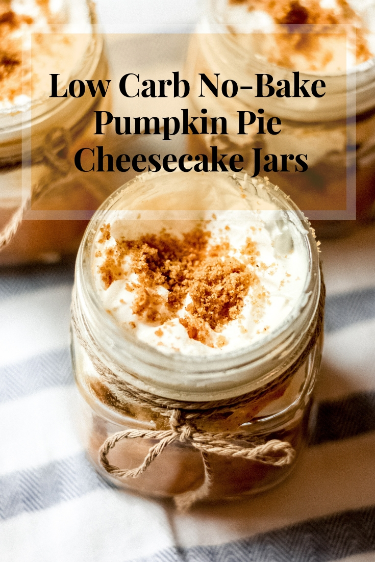 Low Carb No-Bake Pumpkin Pie Cheesecake Jars