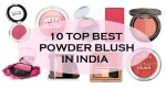 10 Top Best Powder Blush in India with Price List