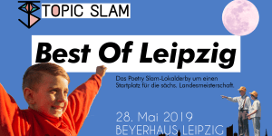 Topic Slam Best Of Leipzig 25. Mai 2019