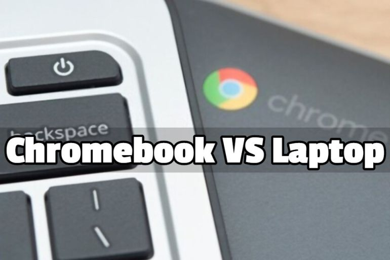 What Is The Difference Between a Chromebook and a Laptop