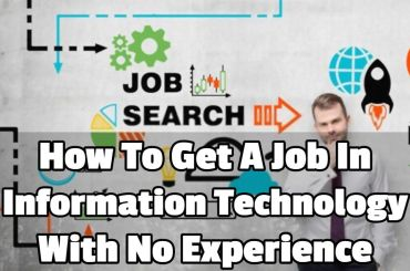 how to get a job in information technology with no experience
