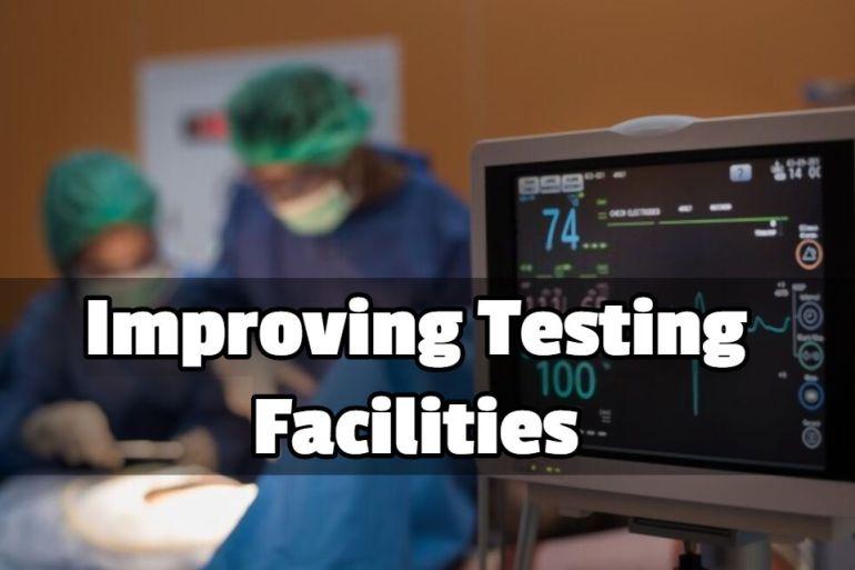Improving Testing Facilities