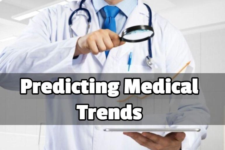 Predicting Medical Trends