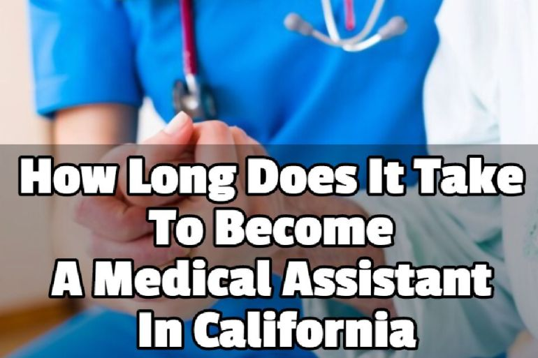 How Long Does It Take To Become A Medical Assistant In California
