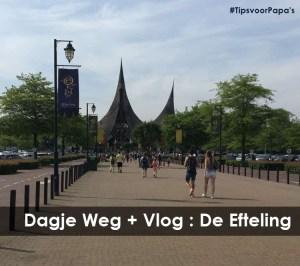Dagje Weg + Vlog: De Efteling