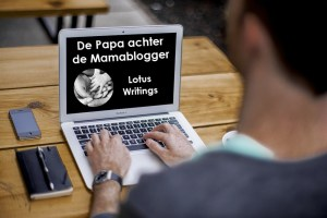 De Papa achter de Mamablogger – Lotus Writings