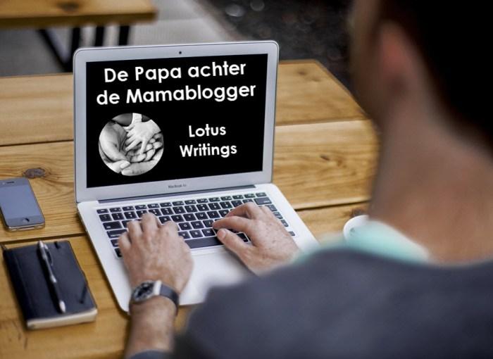 Papa achter de Mamablogger Lotus Writings