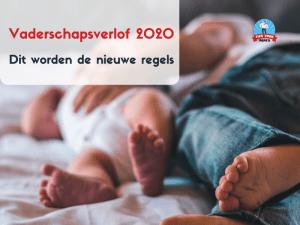 Vaderschapsverlof  2020 – Dit gaat er veranderen