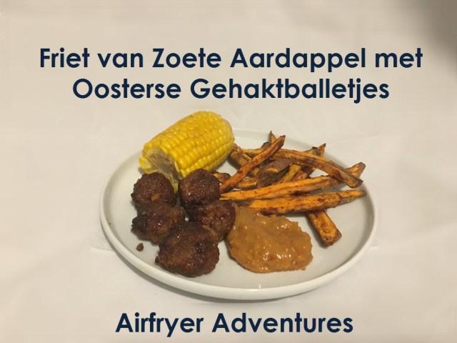airfryer zoete aardappel friet oosterse gehaktballetjes mais