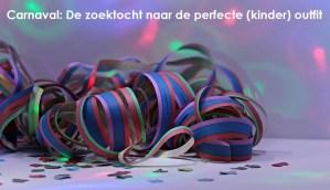 Carnaval: zoektocht naar de perfecte outfit voor je kind(eren)