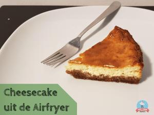 Airfryer Adventures: Cheesecake uit de Airfryer