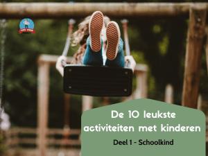 De 10 leukste activiteiten met je schoolkind