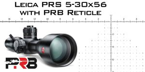 SHOT Show 2020: Leica PRS 5-30×56 with PRB Reticle!
