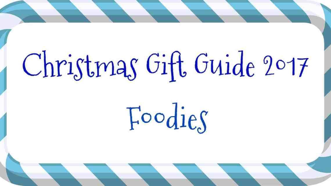 Christmas Gift Guide – Foodies