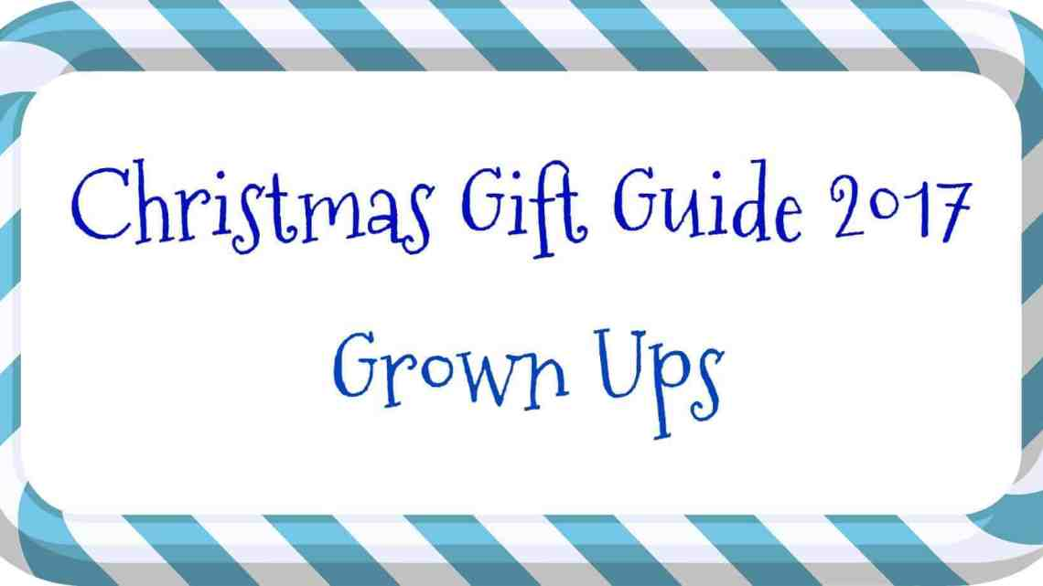 Christmas Gift Guide – Grown Ups