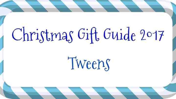 Christmas Gift Guide – Tweens (8 to 12 years)