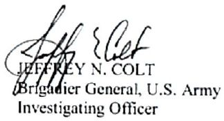 Jeffrey N. Colt, Brigadier General, US Army. Investigating Officer.