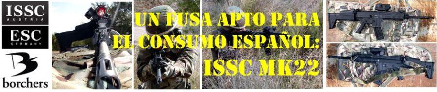 Un FUSA apto para el consumo español: ISSC MK22