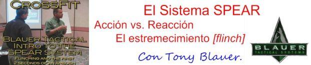 El Sistema SPEAR de Tony Blauer. Acción vs. Reacción. El estremecimiento [flinch]