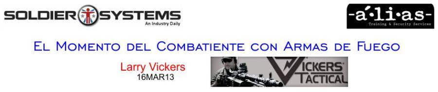 El Momento del Combatiente con Armas de Fuego. Larry Vickers. 16MAR13