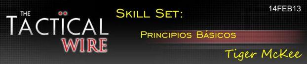 The Tactical Wire. Skill Set. Principios Básicos. Tiger McKee. 14FEB13