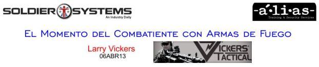 El Momento del Combatiente con Armas de Fuego. Larry Vickers. 06ABR13