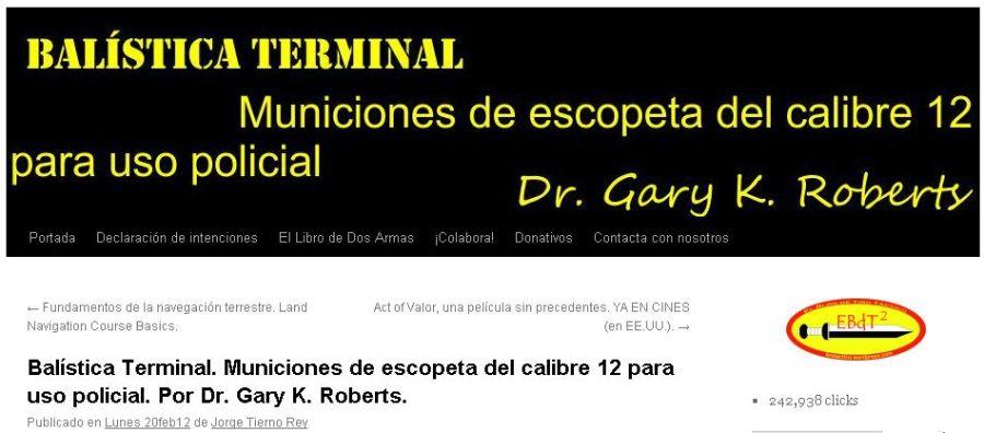 Balística Terminal. Municiones de escopeta del calibre 12 para uso policial. Por Dr. Gary K. Roberts.