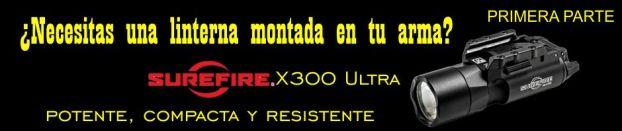 ¿Necesitas una linterna montada en tu arma? SureFire X300 Ultra: potente, compacta y resistente. PRIMERA PARTE.