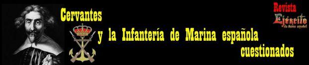 Cervantes y la Infantería de Marina española cuestionados