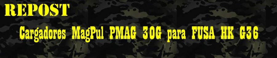 REPOST: Cargadores MagPul PMAG 30G para FUSA HK G36.