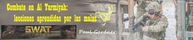 Combate en Al Tarmiyah: lecciones aprendidas por las malas. Paul Gardner.