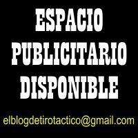 Espacio Publicitario Disponible elblogdetirotactico@gmail.com