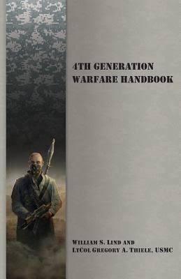 4th Generation Warfare Handbook, de William S. Lind y Gregory A. Thiele