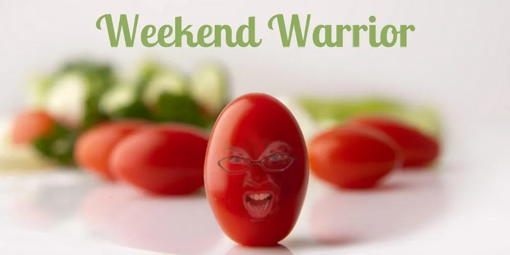 The angry tomato pic got a facelift. Tish MacWebber is now truly the Weekend Warrior!