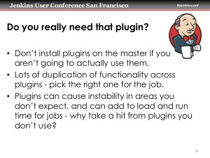Do you really need that plugin slide from Andrew Bayer's 2014 presentation Seven Habbits of Highliy Effective Jenkins Users""