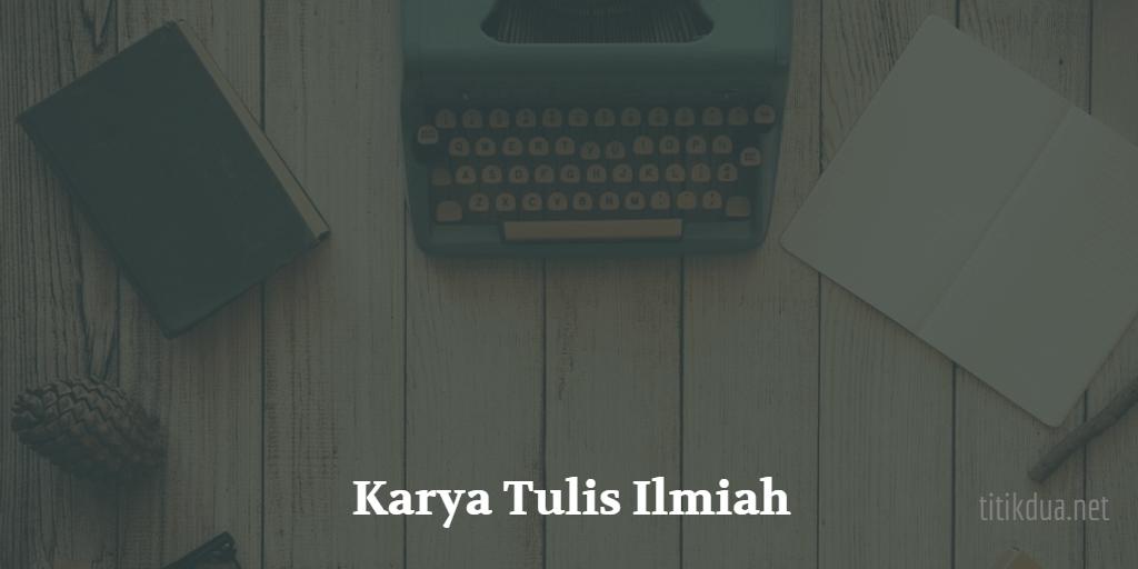 Karya Tulis Ilmiah