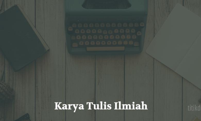 Photo of Pengertian, Ciri-ciri, dan Jenis-Jenis Karya Tulis Ilmiah