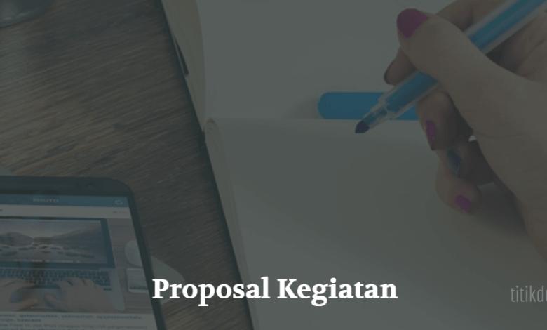 Photo of Contoh Proposal Kegiatan yang Baik dan Benar