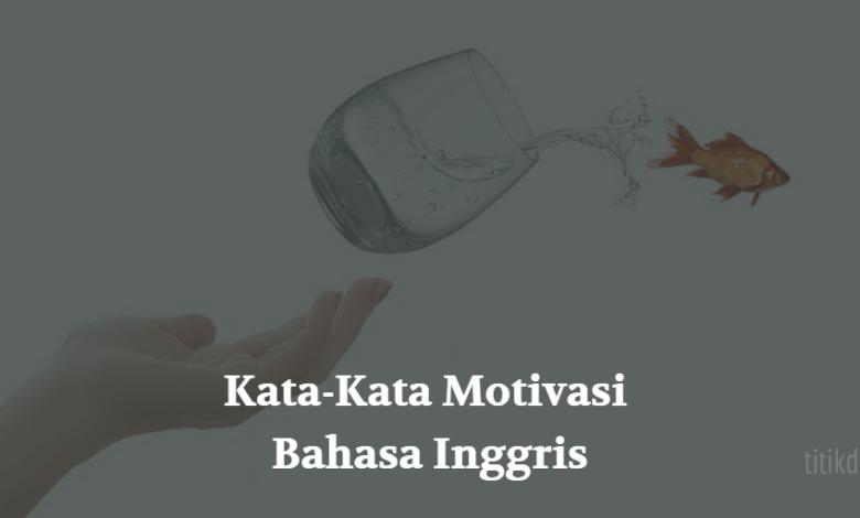 Photo of Kata Kata Motivasi Bahasa Inggris Singkat dan Artinya